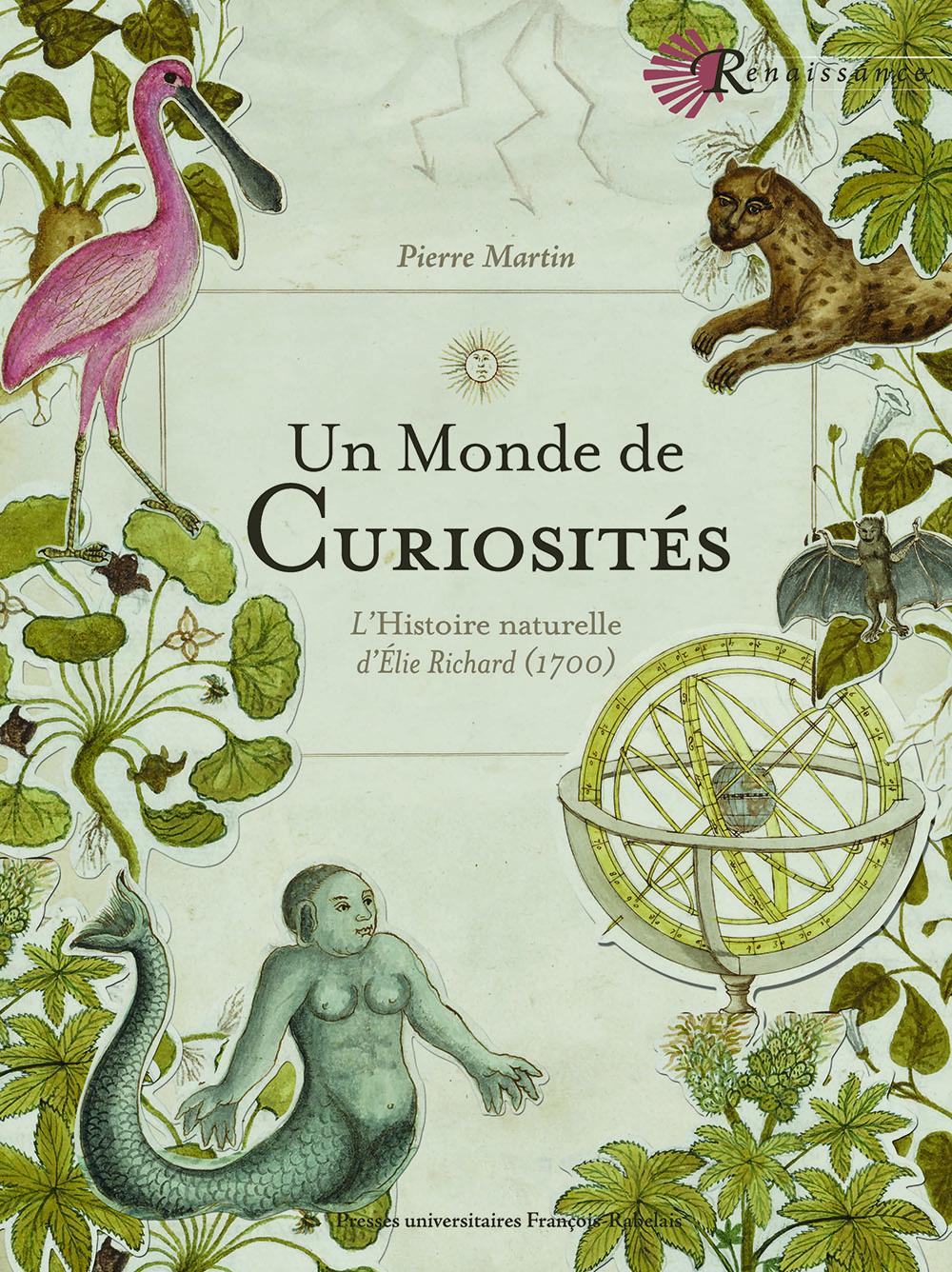 Un monde de curiosités L'histoire naturelle d'Élie Richard (1700)